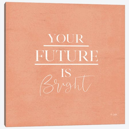 Your Future is Bright Canvas Print #JXN179} by Jaxn Blvd. Art Print