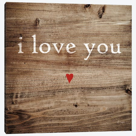 I Love You Canvas Print #JXN17} by Jaxn Blvd. Canvas Art