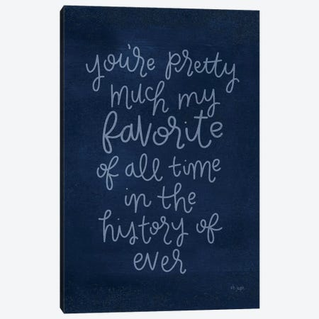 You're Pretty Much Canvas Print #JXN183} by Jaxn Blvd. Canvas Wall Art