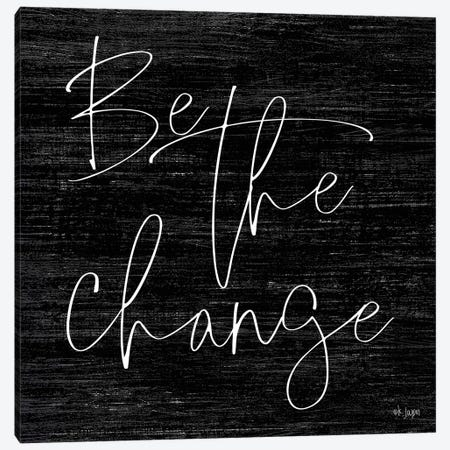 Be The Change   Canvas Print #JXN186} by Jaxn Blvd. Canvas Art Print