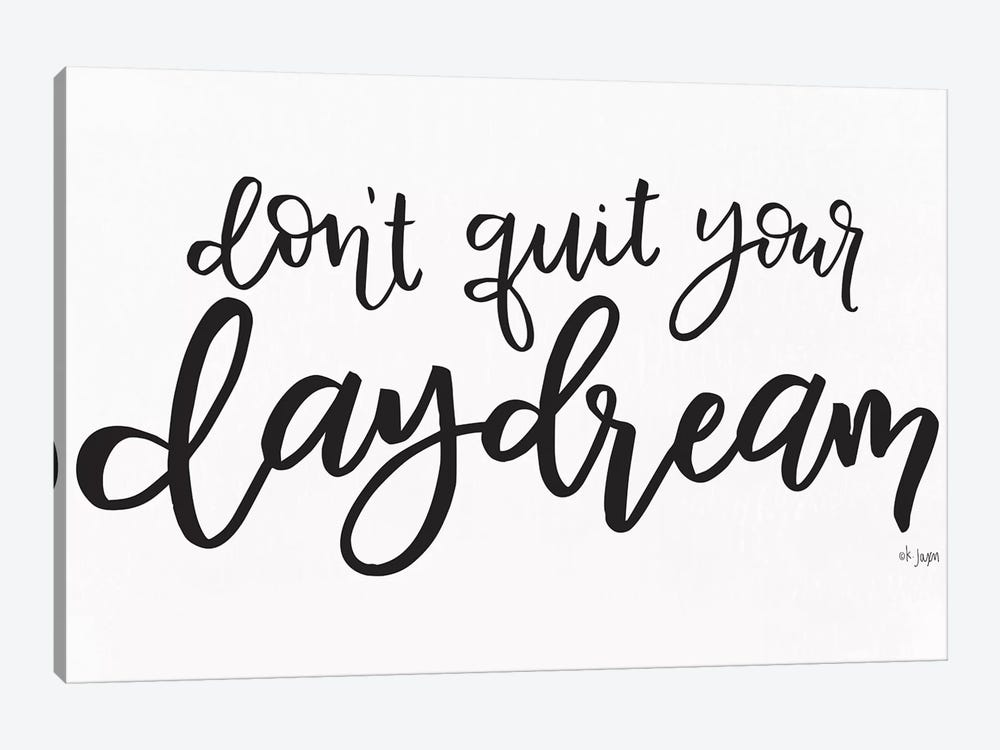 Don't Quit Your Daydream  by Jaxn Blvd. 1-piece Canvas Print