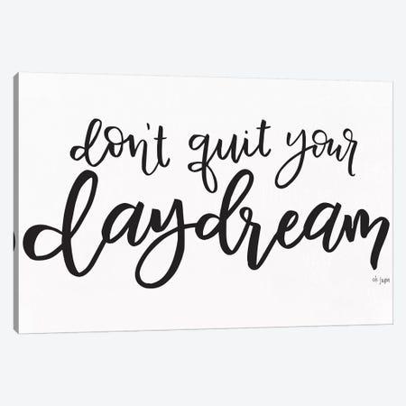 Don't Quit Your Daydream  Canvas Print #JXN188} by Jaxn Blvd. Canvas Art