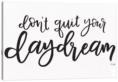 Don't Quit Your Daydream  Canvas Art Print