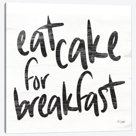 Eat Cake for Breakfast  Canvas Print #JXN189} by Jaxn Blvd. Canvas Artwork