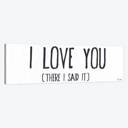 I Love You (I Said It) Canvas Print #JXN18} by Jaxn Blvd. Canvas Art Print