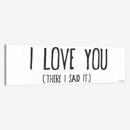 I Love You (I Said It) Canvas Print #JXN18} by Jaxn Blvd. Canvas Art Print