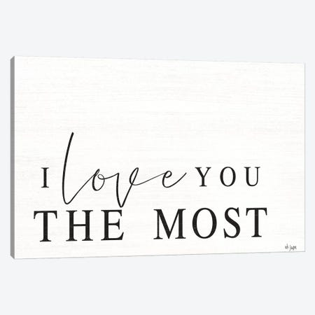 I Love You The Most   Canvas Print #JXN195} by Jaxn Blvd. Canvas Artwork