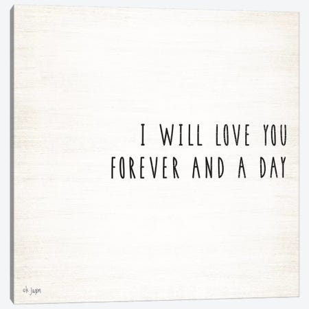 I Will Love You Forever and a Day Canvas Print #JXN19} by Jaxn Blvd. Art Print