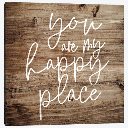 You Are My Happy Place   Canvas Print #JXN203} by Jaxn Blvd. Art Print