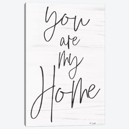 You Are My Home     Canvas Print #JXN204} by Jaxn Blvd. Canvas Art