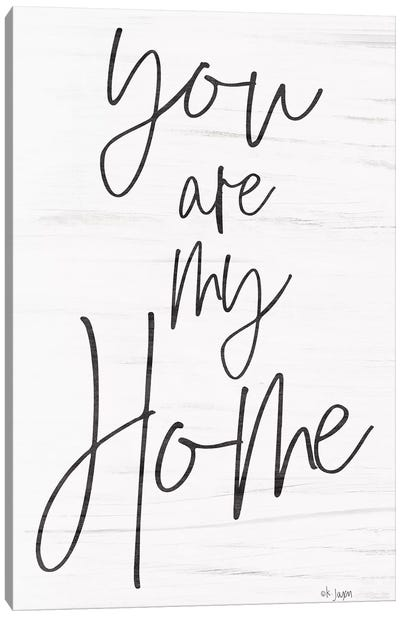 You Are My Home     Canvas Art Print