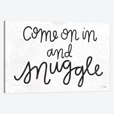 Come On In And Snuggle Canvas Print #JXN207} by Jaxn Blvd. Canvas Wall Art