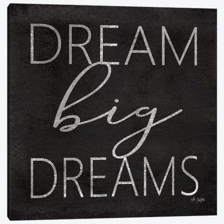 Dream Big Dreams Canvas Print #JXN219} by Jaxn Blvd. Canvas Wall Art