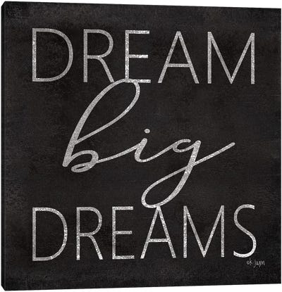 Dream Big Dreams by Jaxn Blvd. Canvas Art Print
