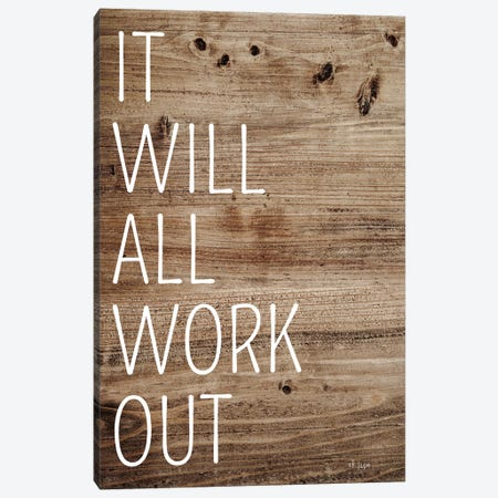 It Will All Work Out Canvas Print #JXN21} by Jaxn Blvd. Canvas Art
