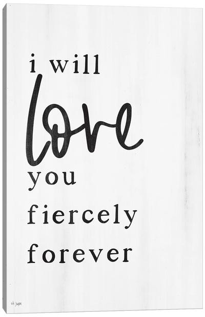 Love You Fiercely Forever by Jaxn Blvd. Canvas Art Print