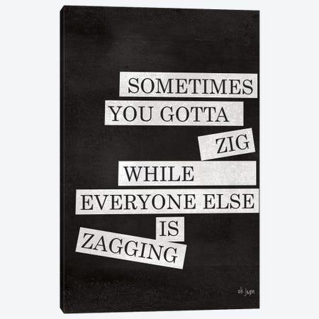 Sometimes You Gotta Zig Canvas Print #JXN225} by Jaxn Blvd. Canvas Wall Art