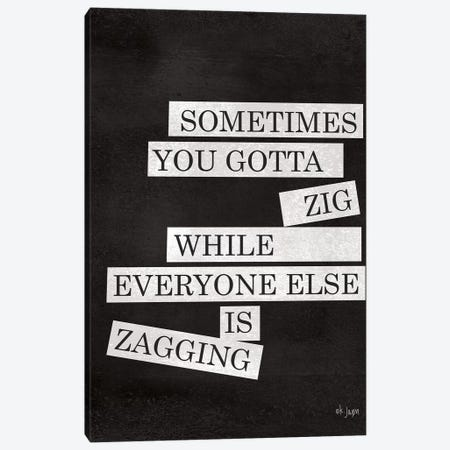 Sometimes You Gotta Zig Canvas Print #JXN225} by Jaxn Blvd. Canvas Wall Art