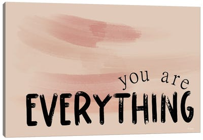 You Are  Everything Canvas Art Print