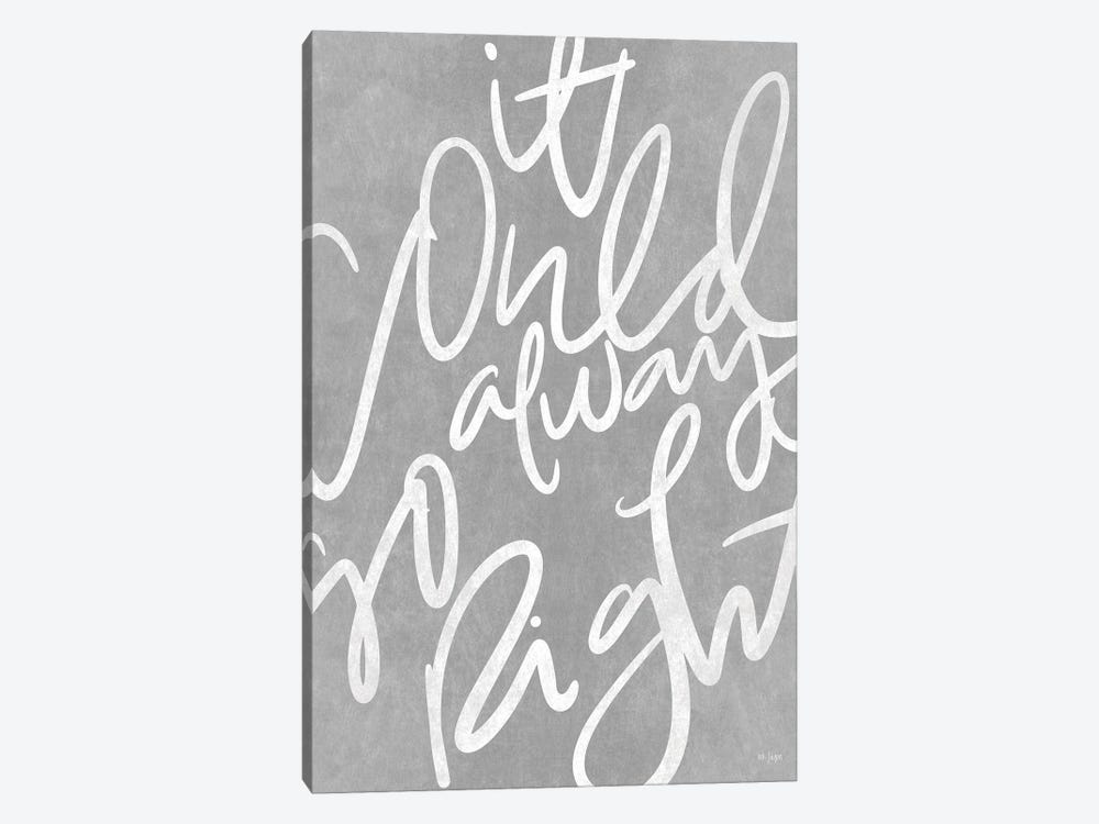 It Could Always Go Right by Jaxn Blvd. 1-piece Canvas Art Print