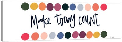 Rainbow Make Today Count Canvas Art Print