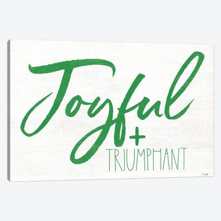 Joyful & Triumphant Canvas Print #JXN256} by Jaxn Blvd. Art Print