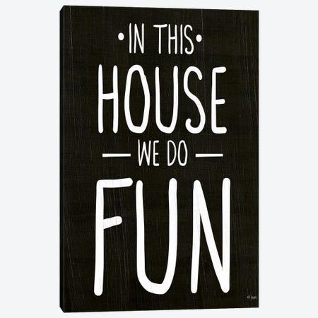We Do Fun Canvas Print #JXN263} by Jaxn Blvd. Canvas Print
