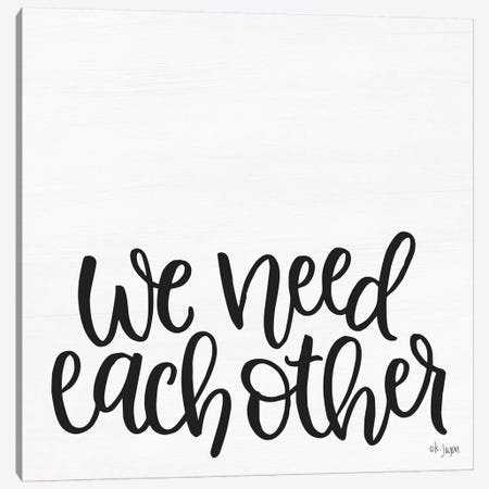 We Need Each Other Canvas Print #JXN43} by Jaxn Blvd. Canvas Artwork