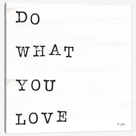What You Love I Canvas Print #JXN44} by Jaxn Blvd. Canvas Art Print