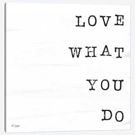 What You Love II Canvas Print #JXN45} by Jaxn Blvd. Art Print
