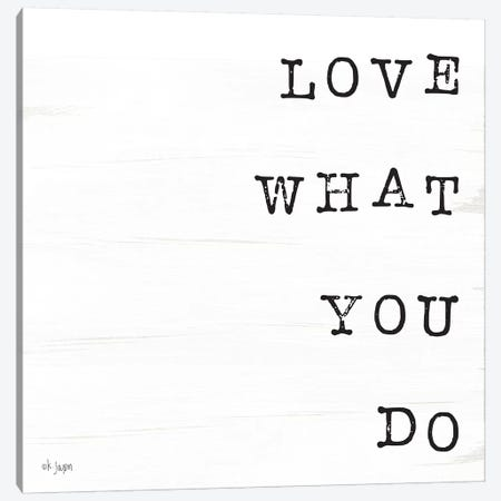 What You Love II Canvas Print #JXN45} by Jaxn Blvd. Art Print