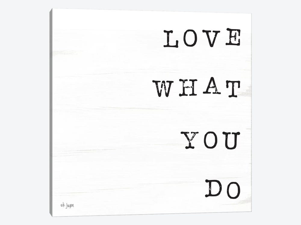 What You Love II by Jaxn Blvd. 1-piece Canvas Artwork