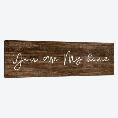You Are My Home Canvas Print #JXN48} by Jaxn Blvd. Canvas Artwork