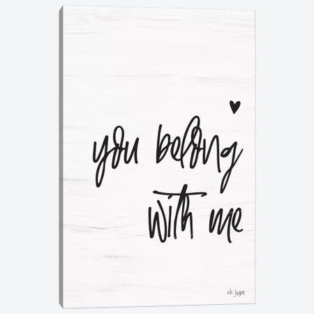 You Belong with Me Canvas Print #JXN52} by Jaxn Blvd. Canvas Art Print
