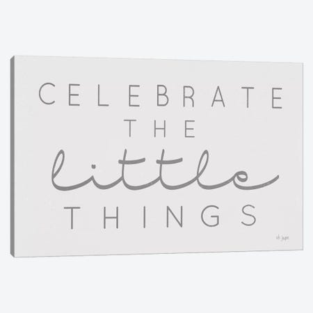 Celebrate the Little Things Canvas Print #JXN56} by Jaxn Blvd. Canvas Art