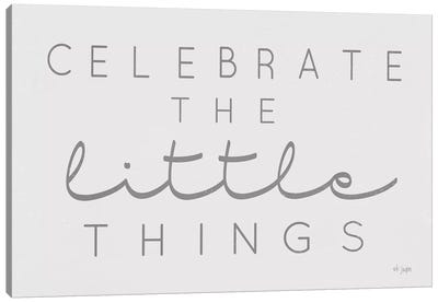 Celebrate the Little Things Canvas Art Print