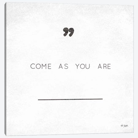 Come As You Are Canvas Print #JXN57} by Jaxn Blvd. Canvas Artwork