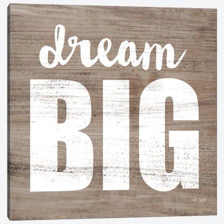 Dream Big  Canvas Print #JXN60} by Jaxn Blvd. Canvas Art