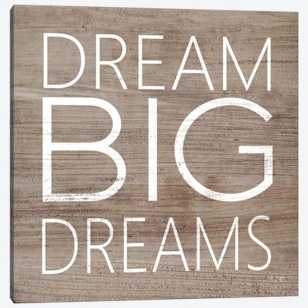 Dream Big Dreams  Canvas Print #JXN61} by Jaxn Blvd. Canvas Wall Art