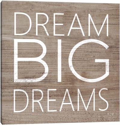 Dream Big Dreams  Canvas Art Print