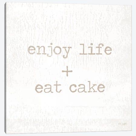 Enjoy Life + Eat Cake Canvas Print #JXN64} by Jaxn Blvd. Canvas Print