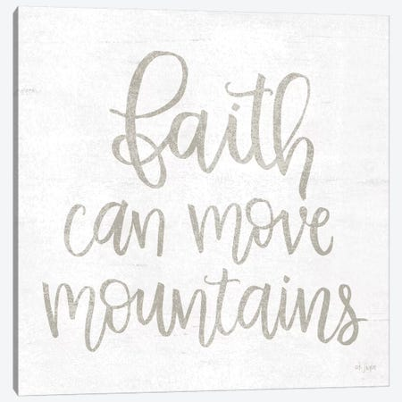 Faith Can Move Mountains Canvas Print #JXN67} by Jaxn Blvd. Canvas Print