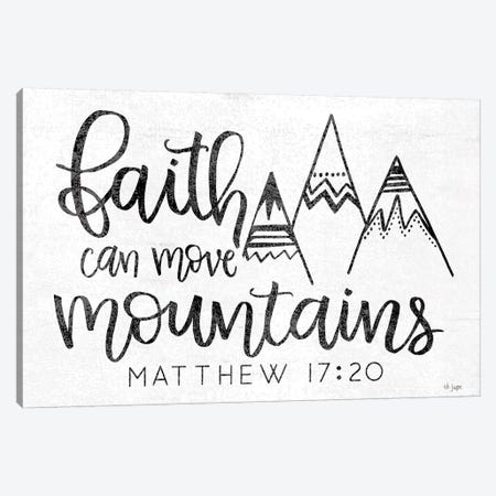 Faith Can Move Mountains Canvas Print #JXN68} by Jaxn Blvd. Canvas Artwork