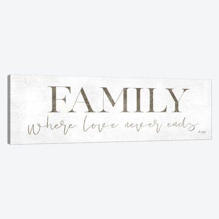 Family Where Love Never Ends Canvas Print #JXN70} by Jaxn Blvd. Art Print