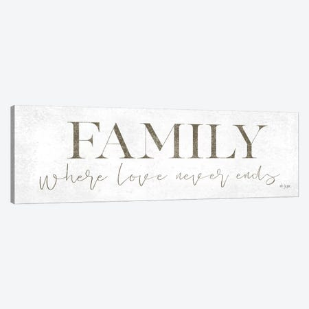 Family Where Love Never Ends Canvas Print #JXN70} by Jaxn Blvd. Art Print