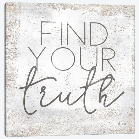 Find Your Truth Canvas Print #JXN75} by Jaxn Blvd. Canvas Artwork