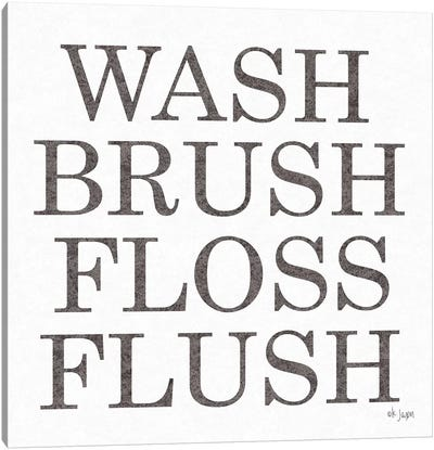 Wash Brush Floss Flush  Canvas Art Print