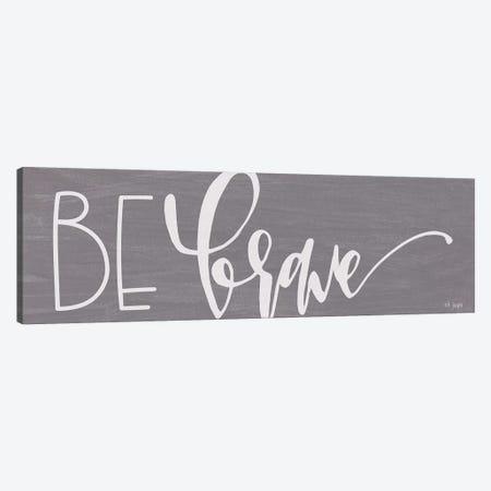 Be Brave Canvas Print #JXN99} by Jaxn Blvd. Canvas Print