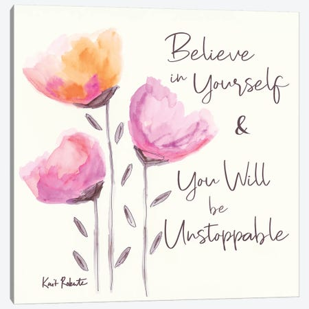 Believe in Yourself Canvas Print #KAI10} by Kait Roberts Art Print