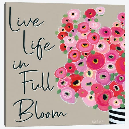Live Life in Full Bloom Canvas Print #KAI63} by Kait Roberts Canvas Artwork